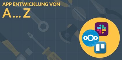 T wie Team Colla­bo­ra­tion Tools - App Entwick­lung A bis Z